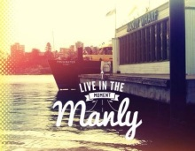 Live in the moment Manly Wharf